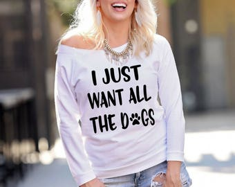 I just want all the dogs 3/4 Sleeve Terry Raw Edge Top, Funny Shirt, S-2XL, Dog Mama, Dog Lover, Proud Dog Mom, Fur Baby, Pet Owner