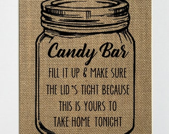 Candy Bar Fill It Up & Make Sure The Lid's Tight Because This is Yours To Take Home Tonight - Rustic Vintage/Wedding Decor/Love House Sign