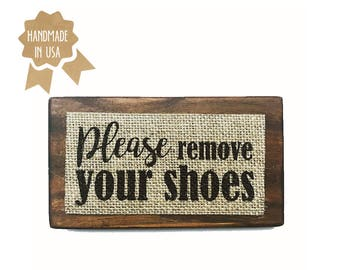 """Please Remove Your Shoes / MINI Wood Sign - 6""""x3.5"""" / Shabby Chic / Rustic / Handmade / Wood Plaque / Burlap Sign"""
