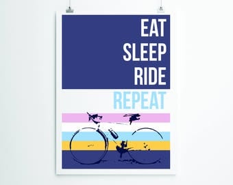 Eat, Sleep, Ride, Repeat Bike Print. Cycling Print, Print for Cyclists