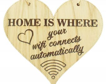 Home is where your wifi connects automatically' Engraved Heart,wooden gifts, personalised gifts, wifi sign, home sign. wall art, plaque