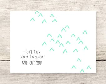 Don't Know Where I Would Be Without You greeting card, Lost without you