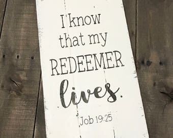 I know that my Redeemer lives  sign, inspirational sign, spring signs, easter Decor, Easter sign, spring decor,  reclaimed wood sign