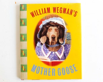 William Wegman's Mother Goose, Hardcover First Edition