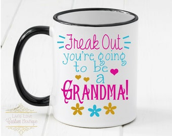 Grandma Coffee Mug - Dishwasher Safe Microwave Safe - New Grandma Gifts - Pregnancy Announcement You're going to be a grandma - Mother's Day