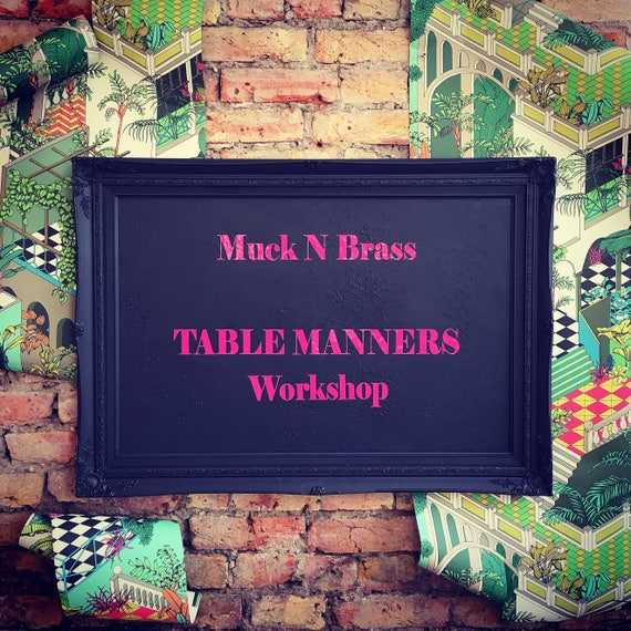 SATURDAY 21st OCTOBER Table Manners Workshop