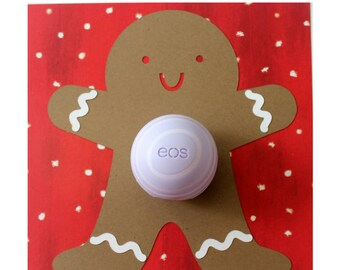 Gingerbread Christmas Card • EOS Lip Balm Holder • Wishing You a Sweet Season • Gifts for Her • Gingerbread Holiday Card • Gingerbread Man