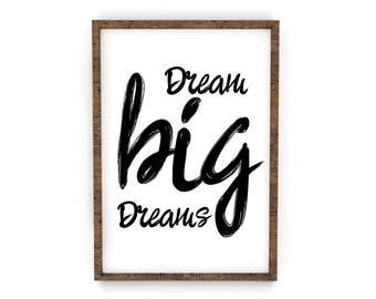 Typography Art Poster Print -Dream Big Dreams- Inspirational Handwriting Style Home Decor Wall Decor, Wall Hanging Nursery Children Room