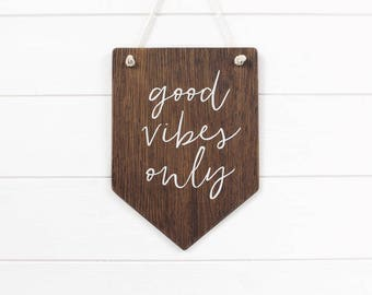Good Vibes Only Wall Banner. Wooden Wall Art, Pennant, Wall Decor, Home Decor . Housewarming Gift, Rustic Wooden Sign, Dorm