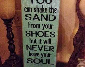 SUMMER SALE Beach wedding sign - beach wedding decor - You can shake the sand from your shoes but it will never leave your soul - beach sign