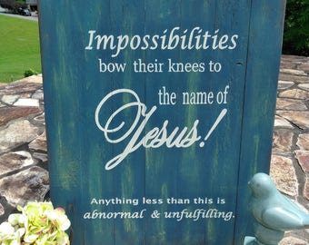 Impossibilities-  Wood Sign