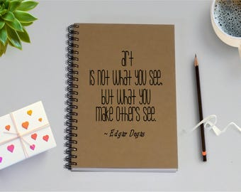 Journal - Art is not what you see, but what you make others see - 5 x 7 Journal, Diary, Gift, Writing Journal, Notebook, Kraft book