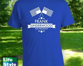 Frank Underwood for President Shirt - Frank Underwood House of Cards, Kevin spacey, When is New House of Cards Season Netflix Memes CT-1228