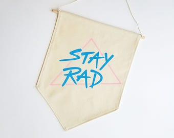 Wall Banner / Stay Rad / Canvas Wall Hanging / Single Banner / Funky / 80s Inspired / Geometric / Blue / Pink / Pennant Flag