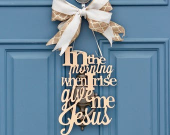 Give Me Jesus Metal Wall Decor , In The Morning When I Rise Give Me Jesus , 1 John 2:15 , Christian Door Hanger , Gift , Wreath Obsessed