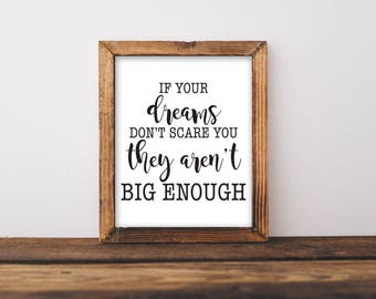 If Your Dreams Don't Scare You They Aren't Big Enough, If Your Dreams Don't Scare You Print, Dream Printable, Inspirational Wall Art, Dreams