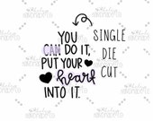 Put Your Heart Into It Die Cut