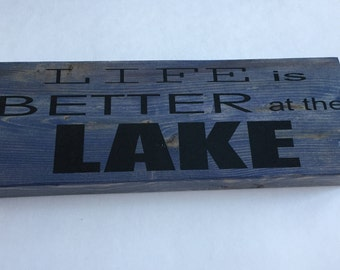 Life Is Better At The Lake - Cottage Decor - Reclaimed Wood Sign