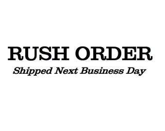 Rush Order- Next Business Day Shipping