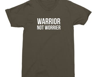 Warrior Not Worrier Shirt