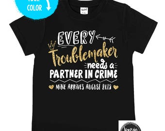 Every Troublemaker Needs a Partner in Crime - Personalized Announcement Shirts - Glitter Big Sister Shirt - Future Big Sister - Big Sis