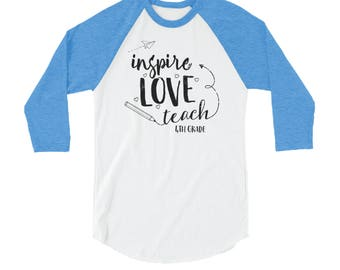 "First Grade ""Inspire Love Teach"" Teacher 3/4 Sleeve Raglan Tshirt | Super-Soft | Elementary | Second, Third, Fourth Grade | Team Shirt"