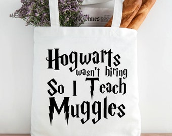 Hogwarts wasn't Hiring so I teach muggles. What a great teacher gift idea.  Tell the world as you carry your Hogwarts text books in this Harry Potter tote bag.