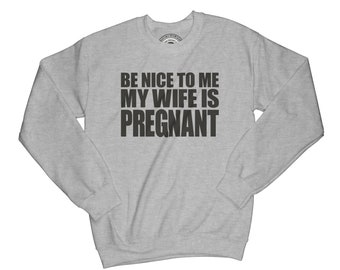 Pregnancy sweatshirt new dad sweatshirt baby announcement gender reveal sweatshirt pregnant wife sweatshirt  husband gift APV5