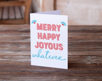 Merry, Happy, Joyous Whatever | Funny Christmas Card | Funny Holiday Card | Xmas Card | Holiday Card | Seasonal Card |