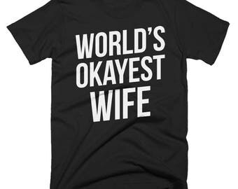 Worlds Okayest Wife T-Shirt, Funny, Best Wife T-Shirt, Birthday Gift, Present For Wife