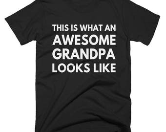 This Is What An Awesome Grandpa Looks Like, Funny, Best  Grandpa T-Shirt, Birthday Gift, Present For Grandpa