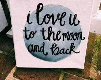 Love you to the moon and back canvas