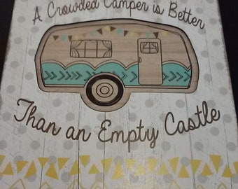 A Crowded Camper is Better Than an Empty Castle- Wall Decor