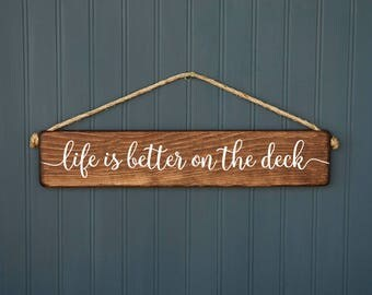 Deck Sign - Life is Better on the Deck - Indoor or Outdoor - Rustic - Distressed - Outdoor Decor - Farmhouse Style