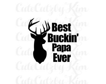 Best Buckin Papa ever svg