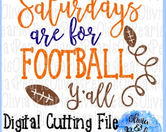 Saturdays are for Football Yall, Digital Cutting File, SVG, DXF, PNG for Cameo or Cricut Machine