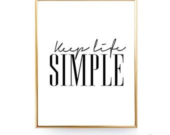Keep Life Simple Printable Download Inspirational Print Keep It Simple Quote Print Minimalist Poster Keep Things Simple Life Print DIGITAL