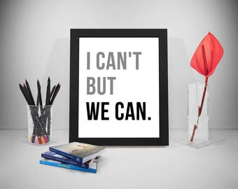 I Can't But We Can, Team Work Quotes, Goal Sayings, Working Print, Teamwork Motivation, Office Quotes, Office Decor, Office Art