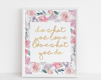 Do what you love quote art print, Inspirational wall art, Floral wall art, Gold typography, Chic print, Watercolor, printable wall art