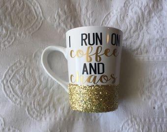 I Run On Coffee and Chaos // Coffee Mug // Coffee // Glitter Mug