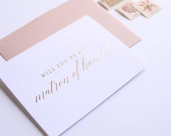 Rose Gold Foil Will You Be My Matron of Honor Card Proposal Card Wedding Party Card, Foil Stamped Card, Wedding Attendant Card