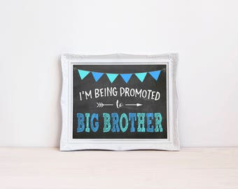 "I'm Being Promoted To Big Brother Printable Sign || 8""x10"" Big Brother Chalkboard Sign 