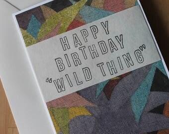 Wild Thing Birthday Card.