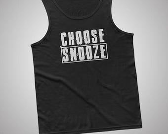 Choose Snooze Tank / T-Shirt