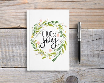 Writing Journal, Hardcover Notebook, Sketchbook, Diary, floral inspirational quote, Unique Gift Under 20, Blank or Lined pages - Choose Joy
