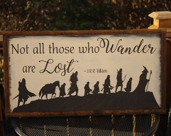 Not all those who wander are lost -  Rustic Wooden Sign