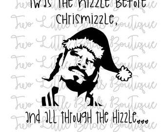 Snoop Dogg - Christmas - Twas the nizzle before - Snoop - Dogg - SVG - Christmas - SVG - Silhouete - Cricut - Cut File