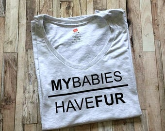 My Babies Have Fur - Womens Shirt - Dog Mom