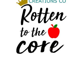Rotten To The Core Digital Download .svg .pdf .eps .dxf .png Great For T-shirts, Cups, Signs