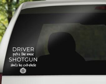 Driver picks the music, Shotgun shuts his cakehole Supernatural Quote, Vinyl Decal, Car Window, Wall, Sticker